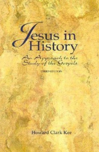 Jesus in History : An Approach to the Study of the Gospels