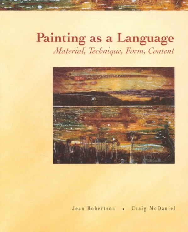 Painting as a Language : Material, Technique, Form, Content