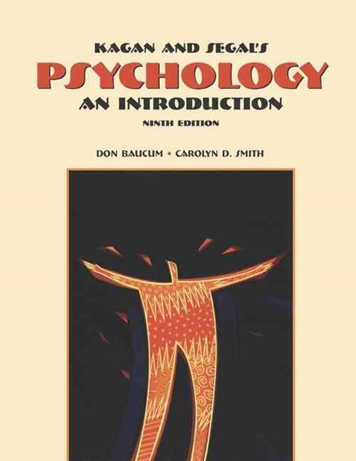 Cengage Advantage Books: Kagan and Segal's Psychology : An Introduction  (with InfoTrac©)