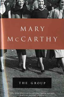 The Group by Mary McCarthy (9780156372084) - PaperBack - Modern & Contemporary Fiction General Fiction