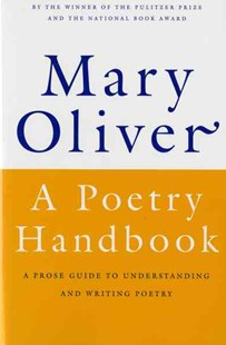 Poetry Handbook by OLIVER MARY (9780156724005) - PaperBack - Poetry & Drama Poetry