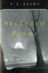 Selected Poems by T. S. Eliot (9780156806473) - PaperBack - Poetry & Drama Poetry