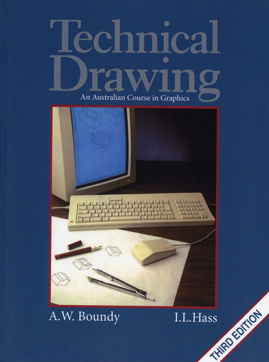 Technical Drawing: An Australian Course in Graphics