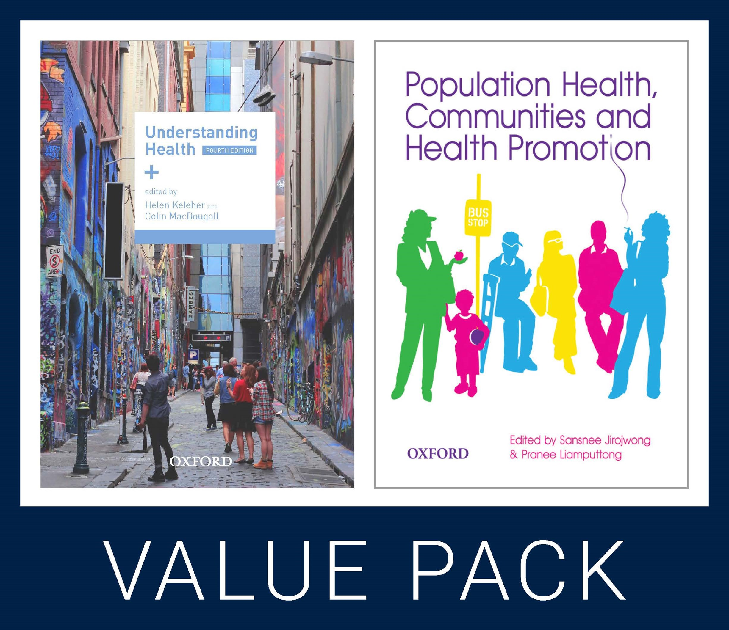 Understanding Health 4e and Population Health, Communities and Health Promotion
