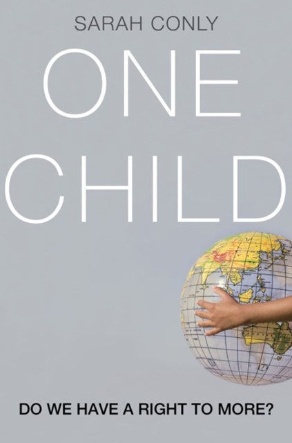 One Child: Do We Have a Right to More?
