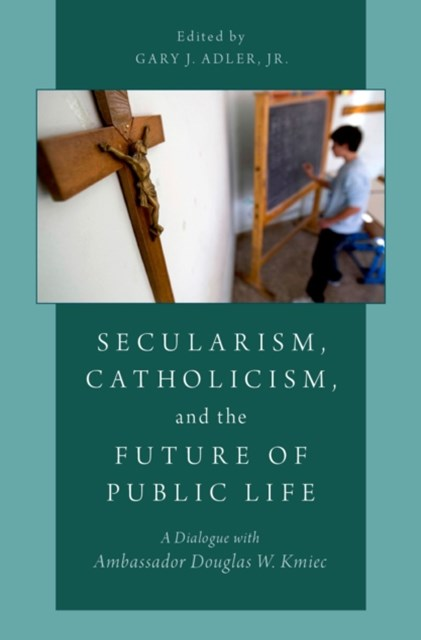 (ebook) Secularism, Catholicism, and the Future of Public Life