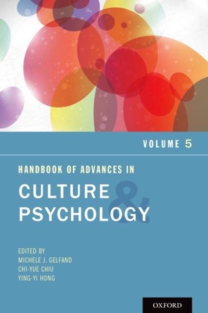 Handbook of Advances in Culture and Psychology, Volume 5
