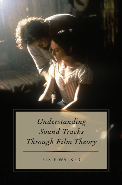 (ebook) Understanding Sound Tracks Through Film Theory