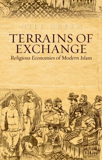 Terrains of Exchange: Religious Economies of Global Islam