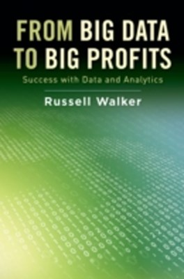 From Big Data to Big Profits: Success with Data and Analytics