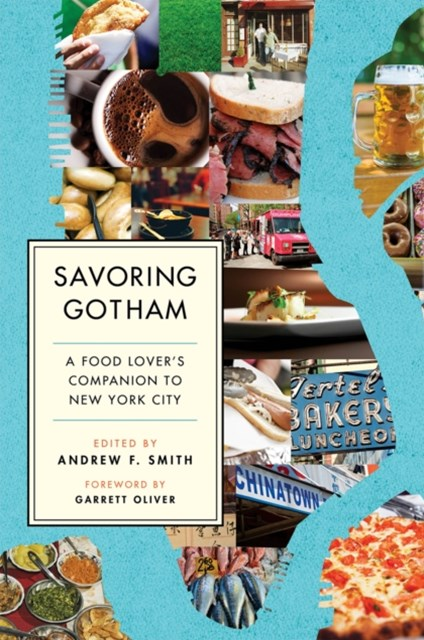 Savoring Gotham: A Food Lovers Companion to New York City