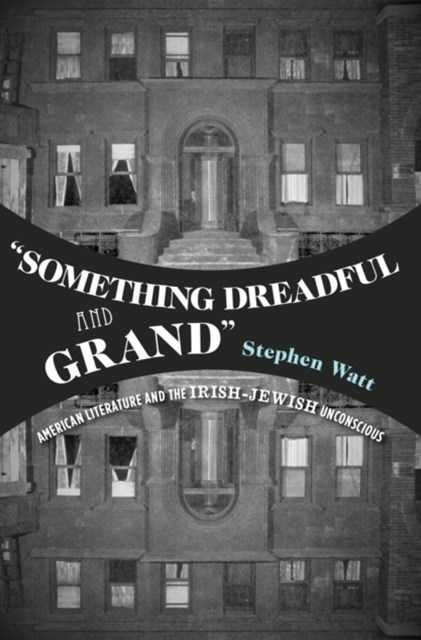 &quote;Something Dreadful and Grand&quote;