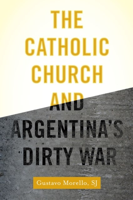 Catholic Church and Argentina's Dirty War