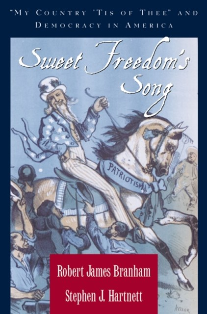 Sweet Freedoms Song: My Country Tis of Thee and Democracy in America