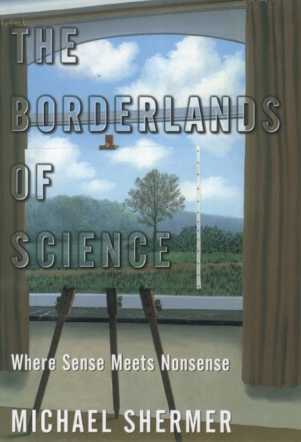 Borderlands of Science: Where Sense Meets Nonsense