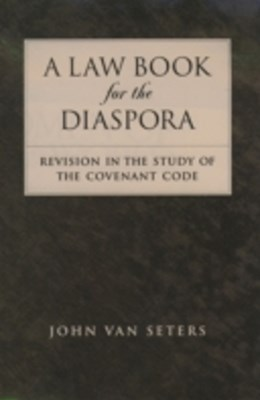 Law Book for the Diaspora: Revision in the Study of the Covenant Code