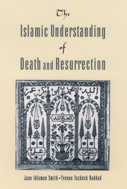 Islamic Understanding of Death and Resurrection