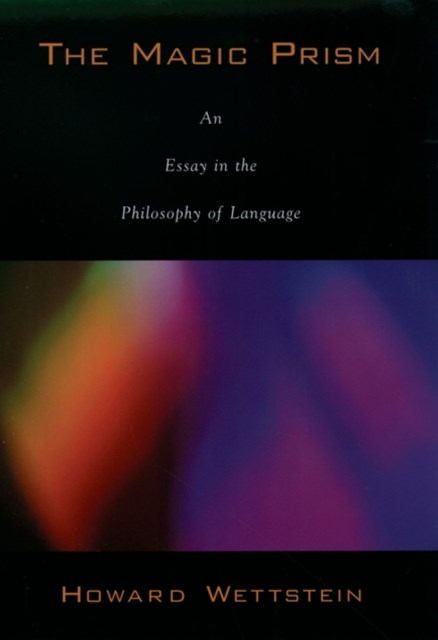 Magic Prism: An Essay in the Philosophy of Language