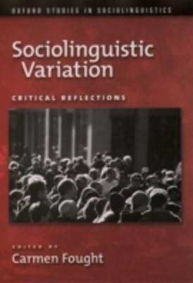 Sociolinguistic Variation: Critical Reflections