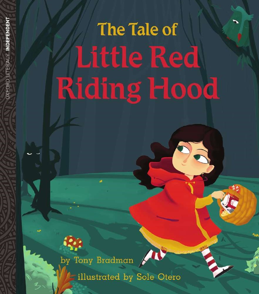 Oxford Literacy Independent the Tale of Little Red Riding Hood
