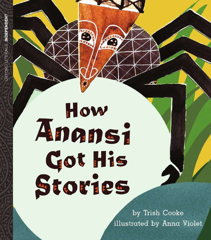 Oxford Literacy Independent How Anansi Got His Stories