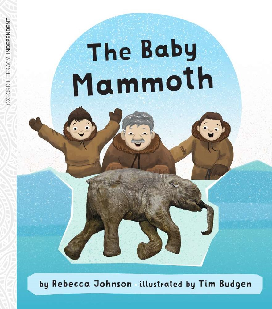 Oxford Literacy Independent The Baby Mammoth