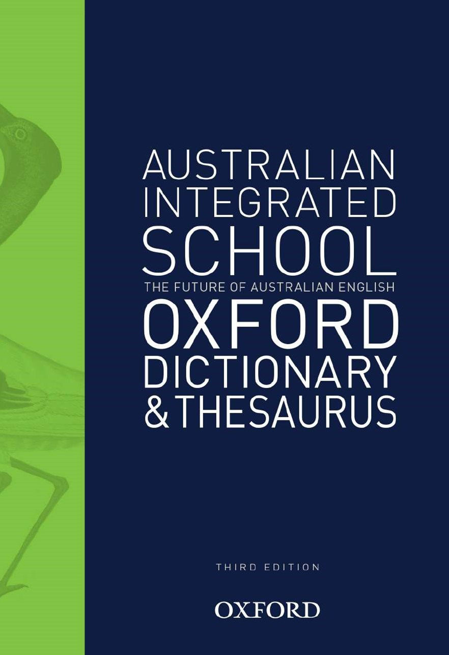 The Australian Integrated School Dictionary and Thesaurus