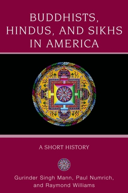 Buddhists, Hindus and Sikhs in America: A Short History