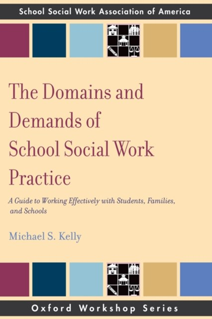 Domains and Demands of School Social Work Practice: A Guide to Working Effectively with Students, F