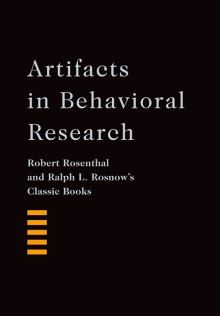 Artifacts in Behavioral Research: Robert Rosenthal and Ralph L. Rosnows Classic Books