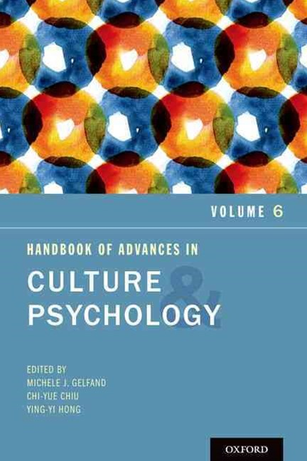 Handbook of Advances in Culture and Psychology, Volume 6