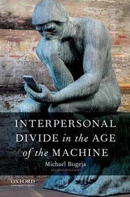 Interpersonal Divide in the Age of the Machine