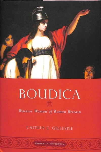 Boudica Warrior Woman of Roman Britain