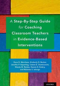 A Step-By-Step Guide for Coaching Classroom Teachers in Evidence-Based Intervent