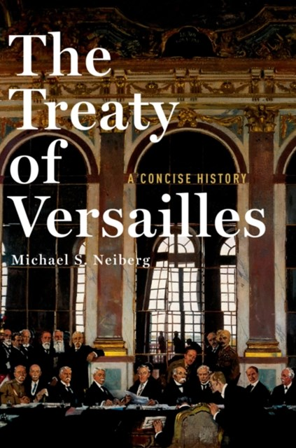 Treaty of Versailles: A Concise History