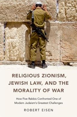 Religious Zionism, Jewish Law, and the Morality of War