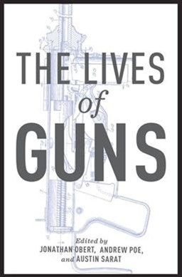 The Lives of Guns