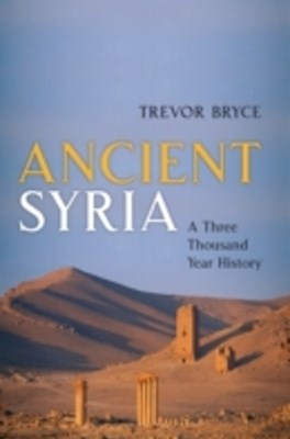 Ancient Syria: A Three Thousand Year History
