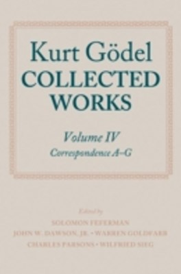 Kurt Gödel: Collected Works: Volume IV