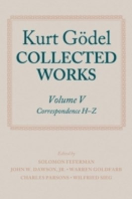 Kurt Gödel: Collected Works: Volume V