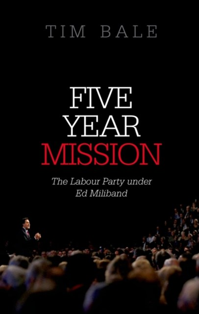 Five Year Mission: The Labour Party under Ed Miliband
