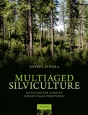 (ebook) Multiaged Silviculture: Managing for Complex Forest Stand Structures