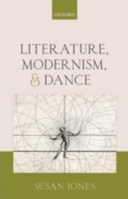 Literature, Modernism, and Dance
