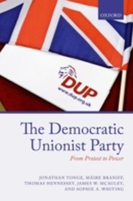 Democratic Unionist Party: From Protest to Power