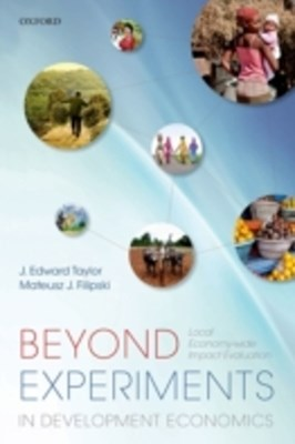 Beyond Experiments in Development Economics: Local Economy-wide Impact Evaluation