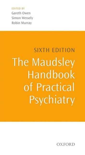 Maudsley Handbook of Practical Psychiatry