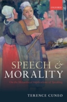 Speech and Morality: On the Metaethical Implications of Speaking