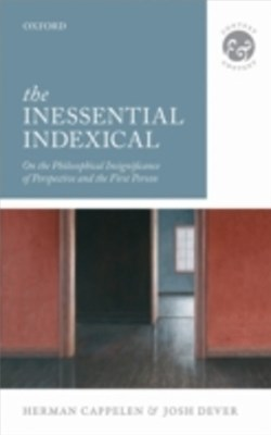 Inessential Indexical: On the Philosophical Insignificance of Perspective and the First Person