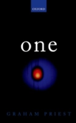 One: Being an Investigation into the Unity of Reality and of its Parts, including the Singular Obje