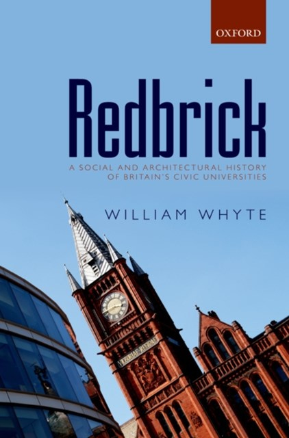 Redbrick: A social and architectural history of Britains civic universities